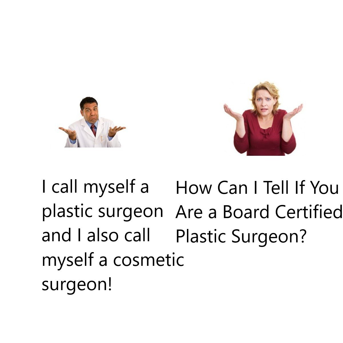 Board Certified Plastic Surgeon